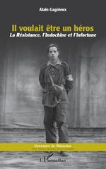 Il voulait être un héros - Alain Gagnieux