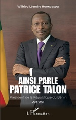 Ainsi parle Patrice Talon - Wilfried Léandre Houngbedji
