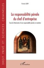 La responsabilité pénale du chef d'entreprise - Victoria Ligny