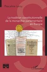 La tradition constitutionnelle de la monarchie parlementaire en Europe - Pascaline Leroy