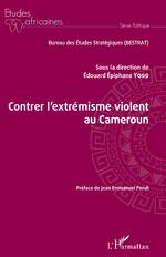 Contrer l'extrémisme violent au Cameroun - Edouard Epiphane Yogo