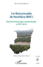Les Banyarwanda du Nord-Kivu (RDC) - Aloys Tegera Buseyi