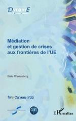 Médiation et gestion de crises aux frontières de l'UE - Birte Wassenberg