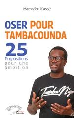 Oser pour Tambacounda. 25 propositions pour une ambition - Mamadou Kassé