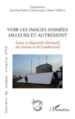 Voir les images animés ailleurs et autrement - Jean-Paul Aubert, Cyril Laverger, Christel Taillibert