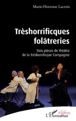 Trèshorrificques folâtreries - Marie-Hortense Lacroix