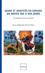 Genre et identité en Espagne du moyen âge à nos jours - Eva Tilly