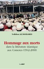 Hommage aux morts dans la littérature islamique aux Comores (1942-2018) - Toibibou Ali Mohamed
