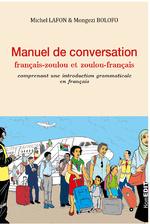 Manuel de conversation français-zoulou et zoulou-français -