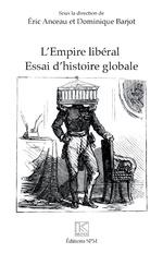 L'Empire libéral - Eric Anceau, Dominique Barjot