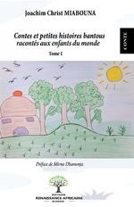 Contes et petites histoires bantous racontés aux enfants du monde -