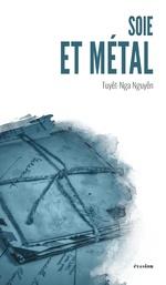 Soie et métal - Tuyet-nga Nguyen