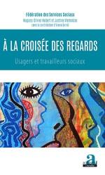 À la croisée des regards - Hugues-Olivier Hubert, Justine Vleminckx