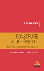 Construire notre république - P. Ngoma-Binda