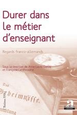 Durer dans le métier d'enseignant - Anne-Laure Garcia, Françoise Lantheaume