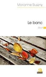 Le banc - Marianne Sluszny