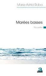 Marées basses - Marie-Astrid Roba