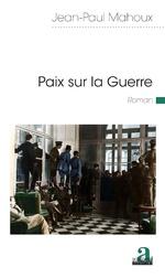 Paix sur la Guerre - Jean-Paul Mahoux