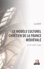 Le modèle culturel chrétien de la France médiévale - Guy Bajoit
