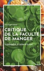 Critique de la faculté de manger - Jean-Claude Castanié
