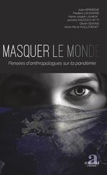 Masquer le monde - Julie Hermesse, Frédéric Laugrand, Pierre-Joseph Laurent, Jacinthe Mazzocchetti, Olivier Servais, Anne-Marie Vuillemenot