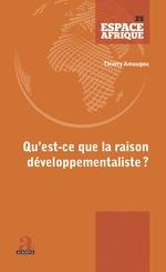 Qu'est-ce que la raison développementaliste? -