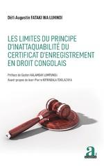 Les limites du principe d'inattaquabilité du certificat d'enregistrement en droit congolais -