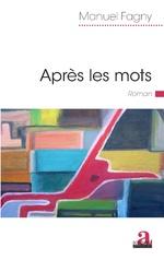 Après les mots - Manuel Fagny