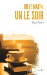 Un le matin, un le soir - Brigitte Peeters