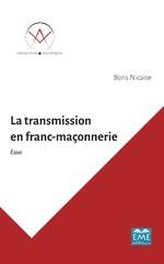 La transmission en franc-maçonnerie - Boris Nicaise