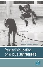 Penser l'éducation physique autrement - Vanessa Lentillon
