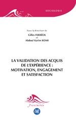 La validation des acquis de l'expérience : motivation, engagement et satisfaction -