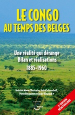 Le Congo au temps des Belges - André De Maere d'Aertrycke, André Schorochoff, Pierre Vercauteren, André Vleurinck