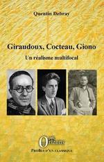 Giraudoux, Cocteau, Giono - Quentin Debray