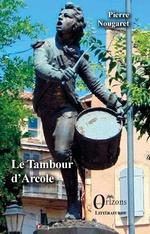 Le Tambour d'Arcole - Pierre Nougaret