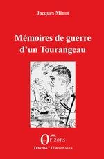 Mémoires de guerre d'un Tourangeau - Jacques Minot