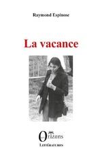VACANCE (LA) - Raymond Espinose