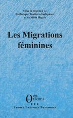 Les migrations féminines - Frédérique Toudoire-Surlapierre, Silvia Hegele