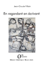 En regardant en écrivant - Jean-Claude Villain