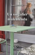 Un singulier malentendu - Laurent Peireire