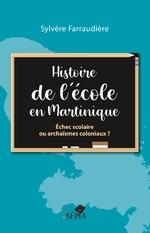 Histoire de l'école en Martinique - Sylvère Farraudiere