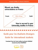 Réussir ses études universitaires en France - How to succeed in your University studies in France - Armand Chanel, Vincent Plauchu