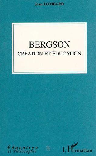 4eme Bergson création et éducation