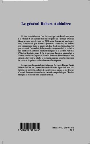 Le General Robert Aubiniere Propos D Un Des Peres De La