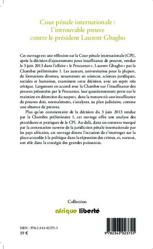 4eme Cour pénale internationale : l'introuvable preuve contre le président Laurent Gbagbo
