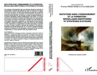 4eme Mutations dans l'enseignement et la formation : brouillages identitaires et stratégies d'acteurs