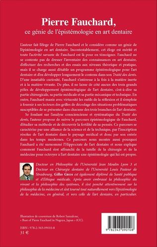 4eme Pierre Fauchard, ce génie de l'épistémologie en art dentaire