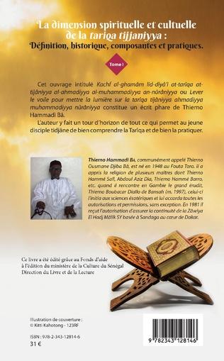 4eme La dimension spirituelle et culturelle de la <em>tariqa tijjaniyya </em>: Définition, historique, composantes et pratiques Tome 1