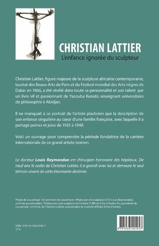 4eme Christian Lattier. L'enfance ignorée du sculpteur
